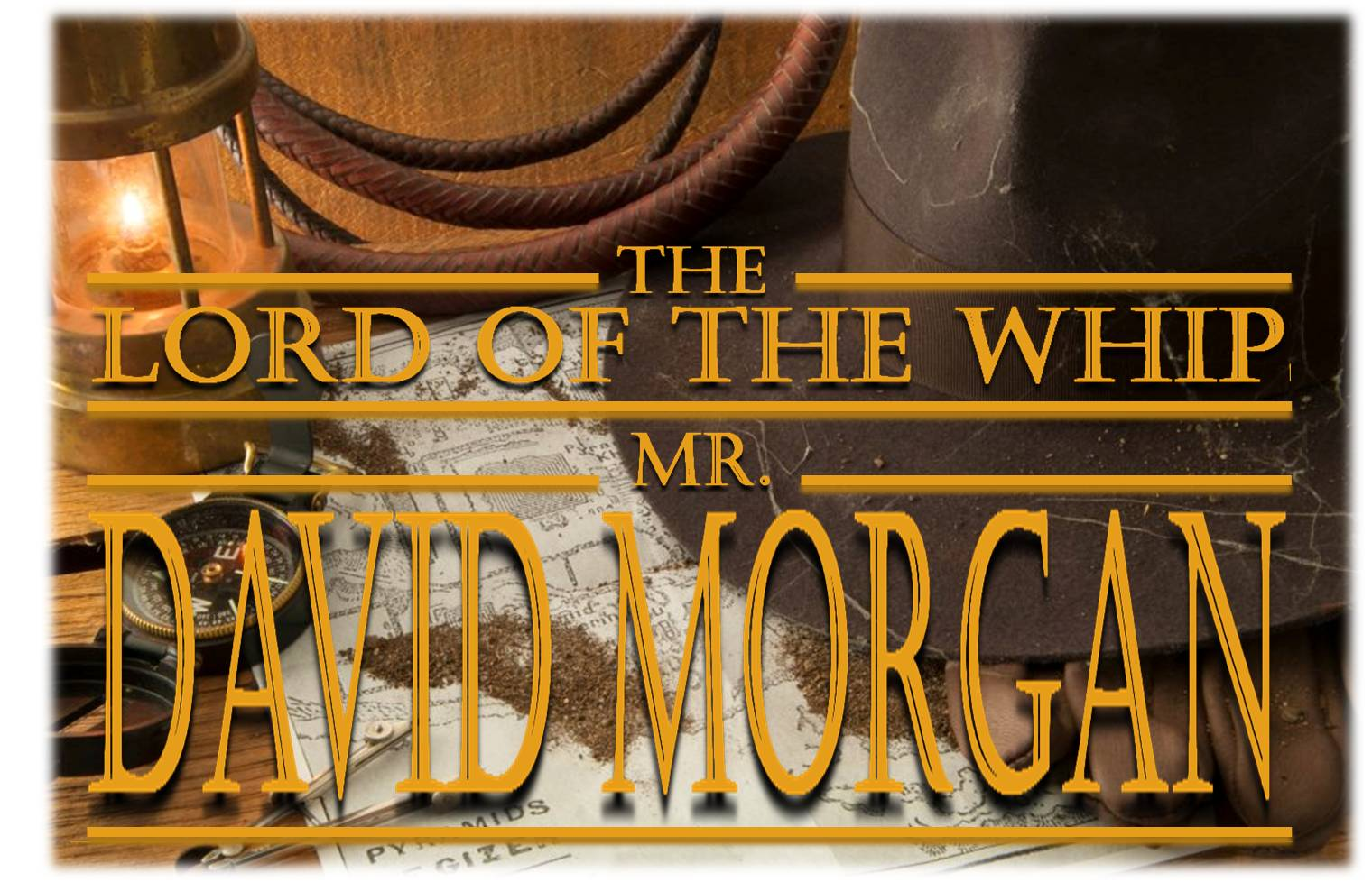 The Lord of The Whip: Mr. david w. morgan